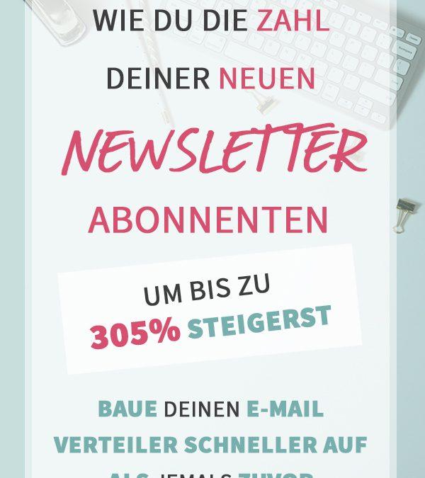 Wie du die Zahl deiner neuen Newsletter Abonnenten um bis zu 305% steigerst