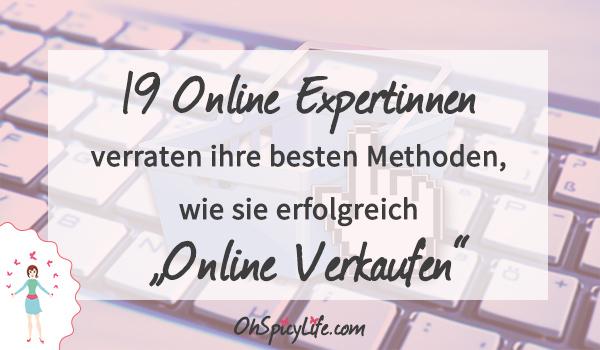 """19 Online Expertinnen verraten ihre besten Methoden, wie sie erfolgreich """"Online Verkaufen"""""""